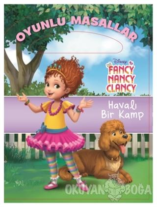Disney Fancy Nancy Clancy - Havalı Bir Kamp Oyunlu Masallar - Kolektif