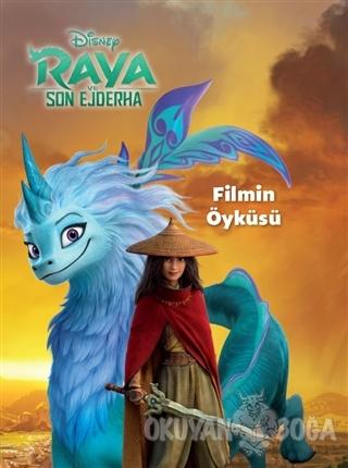 Disney Raya ve Son Ejderha - Filmin Öyküsü - Kolektif - Doğan Kitap