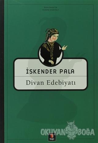 Divan Edebiyatı - İskender Pala - Kapı Yayınları