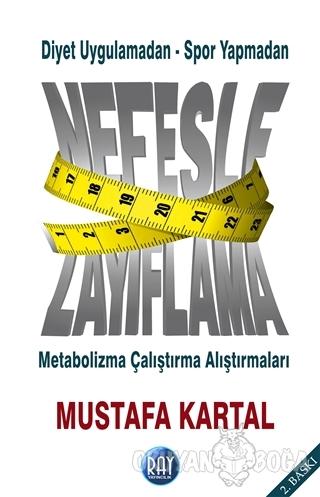 Diyet Uygulamadan - Spor Yapmadan Nefesle Zayıflama - Mustafa Kartal -