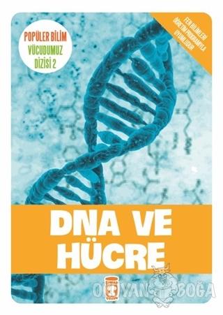 DNA ve Hücre - Kolektif - Timaş Çocuk - İlk Çocukluk