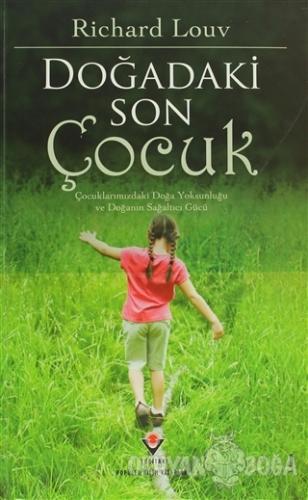 Doğadaki Son Çocuk - Richard Louv - TÜBİTAK Yayınları