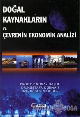 Doğal Kaynakların ve Çevrenin Ekonomik Analizi - Koray Başol - Alfa Ak