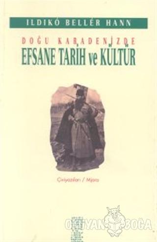 Doğu Karadenizde Efsane Tarih ve Kültür