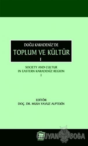 Doğu Karadeniz'de Toplum ve Kültür 1 - Musa Yavuz Alptekin - Serander