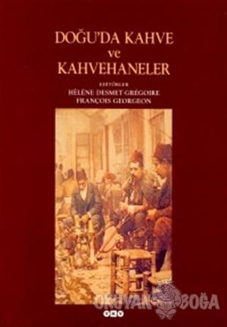 Doğu'da Kahve ve Kahvehaneler - Derleme - Yapı Kredi Yayınları