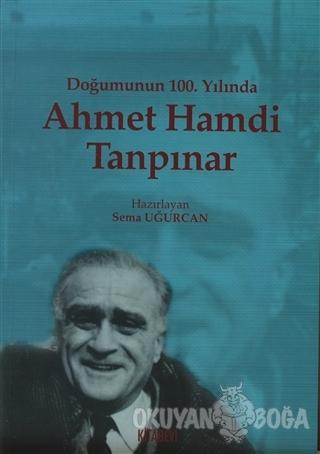 Doğumunun 100. Yılında Ahmet Hamdi Tanpınar - Sema Uğurcan - Kitabevi