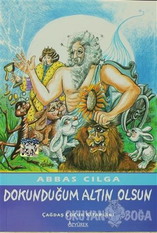 Dokunduğum Altın Olsun - Abbas Cılga - Özyürek Yayınları