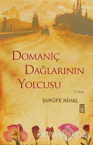Domaniç Dağlarının Yolcusu - Şukufe Nihal - Timaş Yayınları