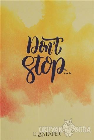 Don't Stop - - Ela's Paper