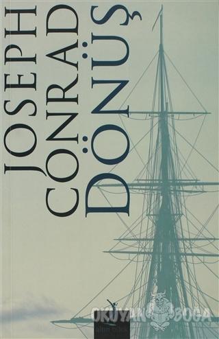 Dönüş - Joseph Conrad - Altın Bilek Yayınları