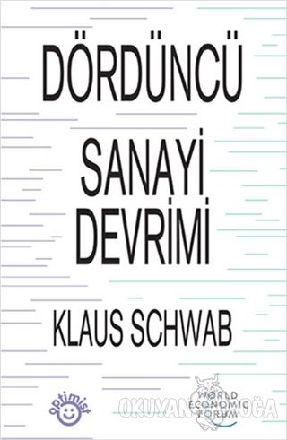 Dördüncü Sanayi Devrimi - Klaus Schwab - Optimist Yayın Dağıtım