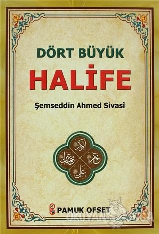 Dört Büyük Halife (Evliya-021) - Ahmed Sivasi - Pamuk Yayıncılık