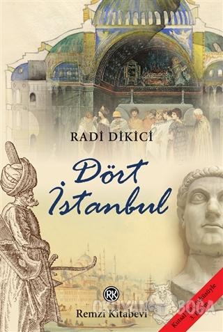 Dört İstanbul - Radi Dikici - Remzi Kitabevi