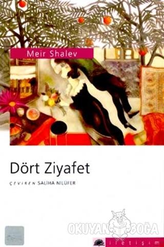 Dört Ziyafet - Meir Shalev - İletişim Yayınevi