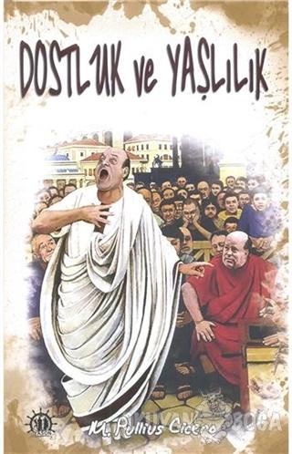 Dostluk ve Yaşlılık - Marcus Tullius Cicero - Yason Yayıncılık