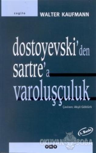 Dostoyevski'den Sartre'a Varoluşçuluk - Walter Kaufmann - Yapı Kredi Y