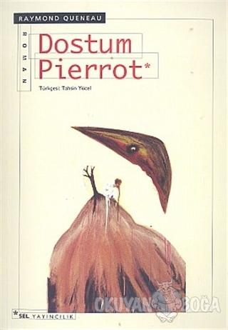 Dostum Pierrot - Raymond Queneau - Sel Yayıncılık