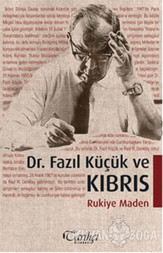 Dr. Fazıl Küçük ve Kıbrıs - Rukiye Maden - Tarihçi Kitabevi