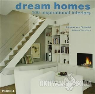 Dream Homes - 100 Inspirational Interiors - Andreas von Einsiedel - Me