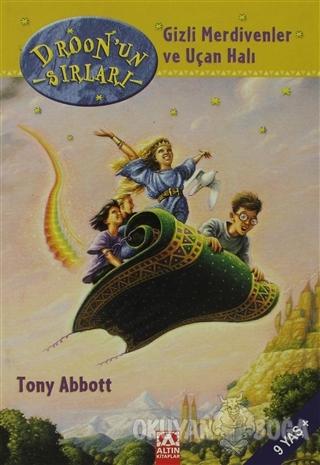 Droon'un Sırları Gizli Merdivenler ve Uçan Halı - Tony Abbott - Altın