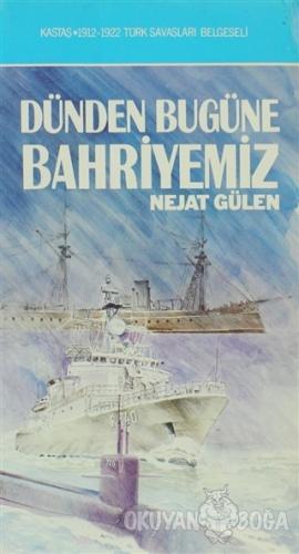 Dünden Bugüne Bahriyemiz - Nejat Gülen - Kastaş Yayınları