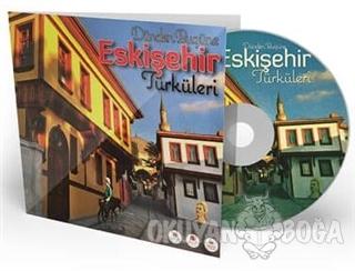 Dünden Bugüne Eskişehir Türküleri (CD)