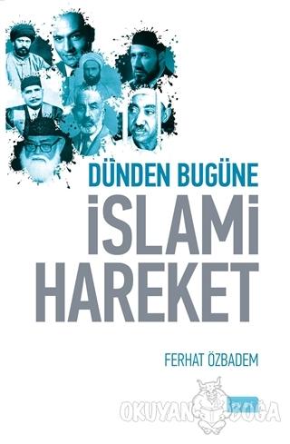 Dünden Bugüne İslami Hareket - Ferhat Özbadem - Sude Kitap