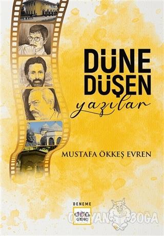 Düne Düşen Yazılar - Mustafa Ökkeş Evren - Nar Yayınları