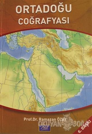 Dünya Denkleminde Ortadoğu Coğrafyası Ülkeler - İnsanlar - Sorunlar
