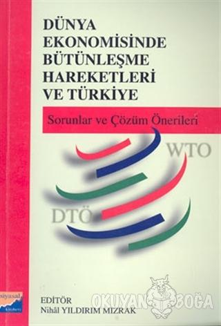 Dünya Ekonomisinde Bütünleşme Hareketleri ve Türkiye - Kolektif - Siya