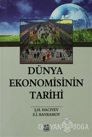 Dünya Ekonomisinin Tarihi - Ş. H. Hacıyev - Gazi Kitabevi