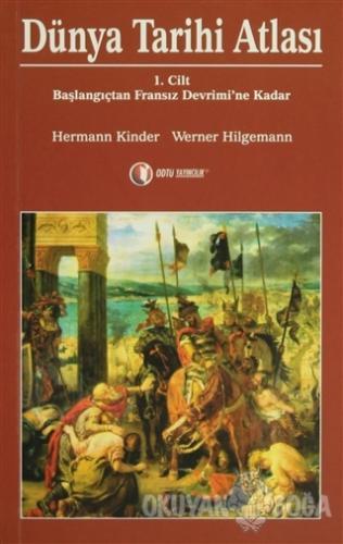 Dünya Tarihi Atlası Cilt: 1 - Hermann Kinder - ODTÜ Geliştirme Vakfı Y