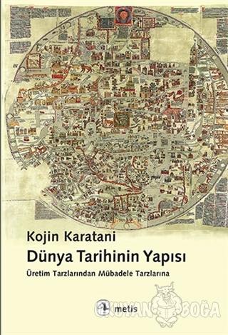 Dünya Tarihinin Yapısı - Kojin Karatani - Metis Yayınları