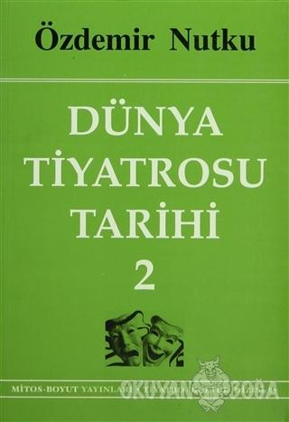 Dünya Tiyatrosu Tarihi 2 - Özdemir Nutku - Mitos Boyut Yayınları