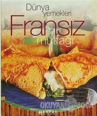 Dünya Yemekleri Fransız Mutfağı (Ciltli)