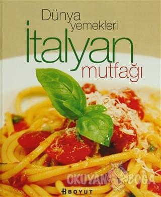 Dünya Yemekleri İtalyan Mutfağı (Ciltli)