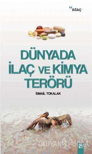 Dünyada İlaç ve Kimya Terörü - İsmail Tokalak - Ataç Yayınları