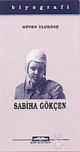 Dünyanın İlk Kadın Pilotu Sabiha Gökçen - Güven Taneri Uluköse - Kasta