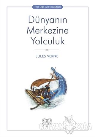 Dünyanın Merkezine Yolculuk - Jules Verne - 1001 Çiçek Kitaplar