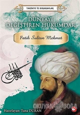 Dünyayı Değiştiren Hükümdar - Fatih Sultan Mehmet