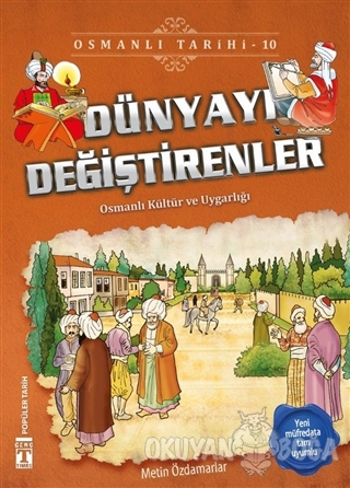 Dünyayı Değiştirenler - Osmanlı Tarihi 10 - Metin Özdamarlar - Genç Ti