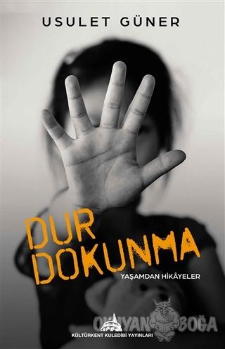 Dur Dokunma - Usulet Güner - Kuledibi Yayınları