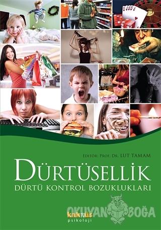 Dürtüsellik - Kolektif - Kaknüs Yayınları - Ders Kitapları