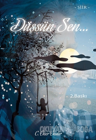 Düşsün Sen - C. Öner Önder - İkinci Adam Yayınları