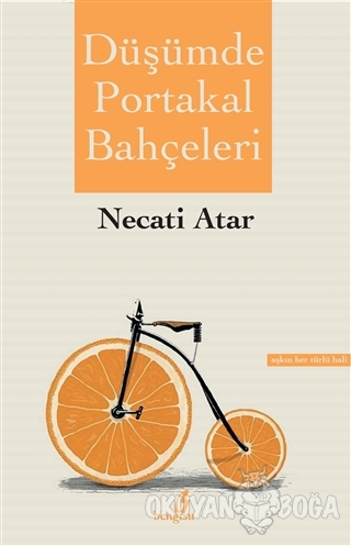Düşümde Portakal Bahçeleri - Necati Atar - Bengisu Yayınları