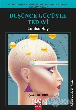 Düşünce Gücüyle Tedavi - Louise L. Hay - Altın Kitaplar
