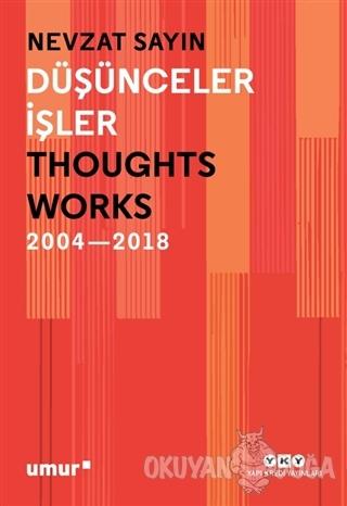 Düşünceler İşler 2004-2018 (Ciltli)