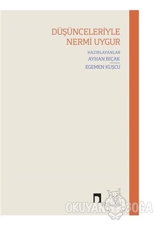 Düşünceleriyle Nermi Uygur - Ayhan Bıçak - Dergah Yayınları