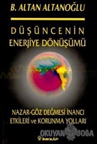 Düşüncenin Enerjiye Dönüşümü - Altan Altanoğlu - İnkılap Kitabevi